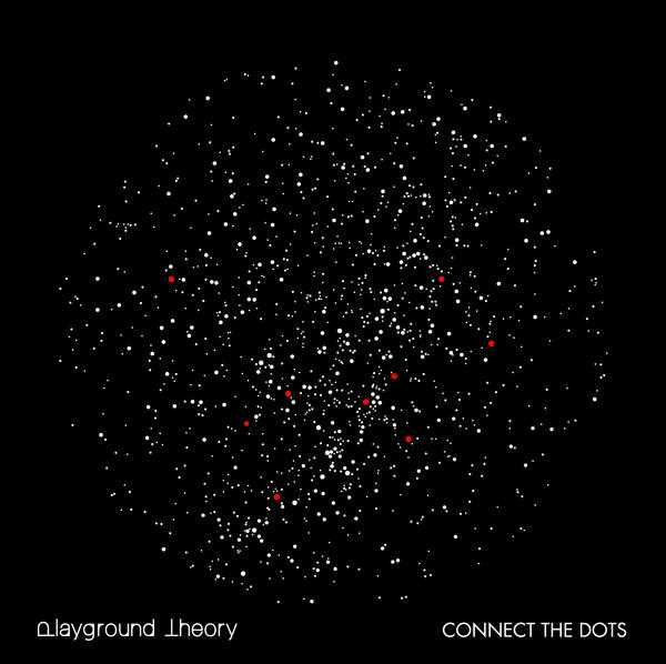 Playground Theory - Connect The Dots