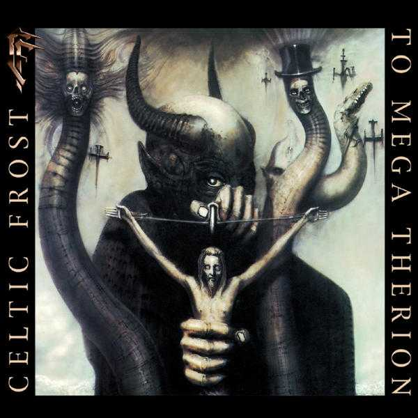 Celtic Frost To Mega Thirion