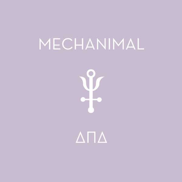 Mechanimal - Delta Pi Delta