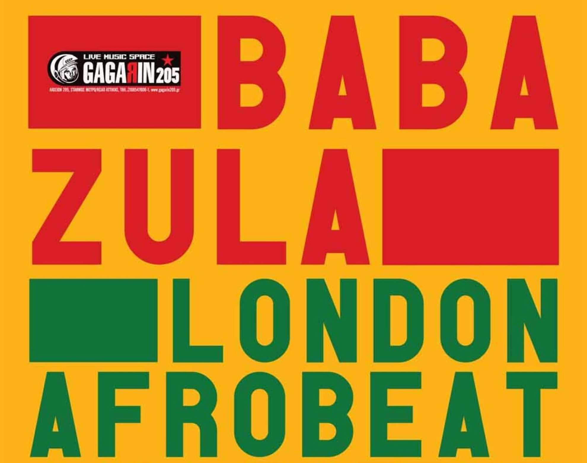 BLENDER FEST: BABA ZULA + LONDON AFROBEAT COLLECTIVE + ΡΟΔΕΣ UNITED Gagarin 205, Αθήνα