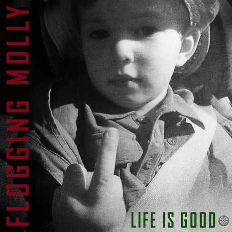 flogging-molly-life-is-good