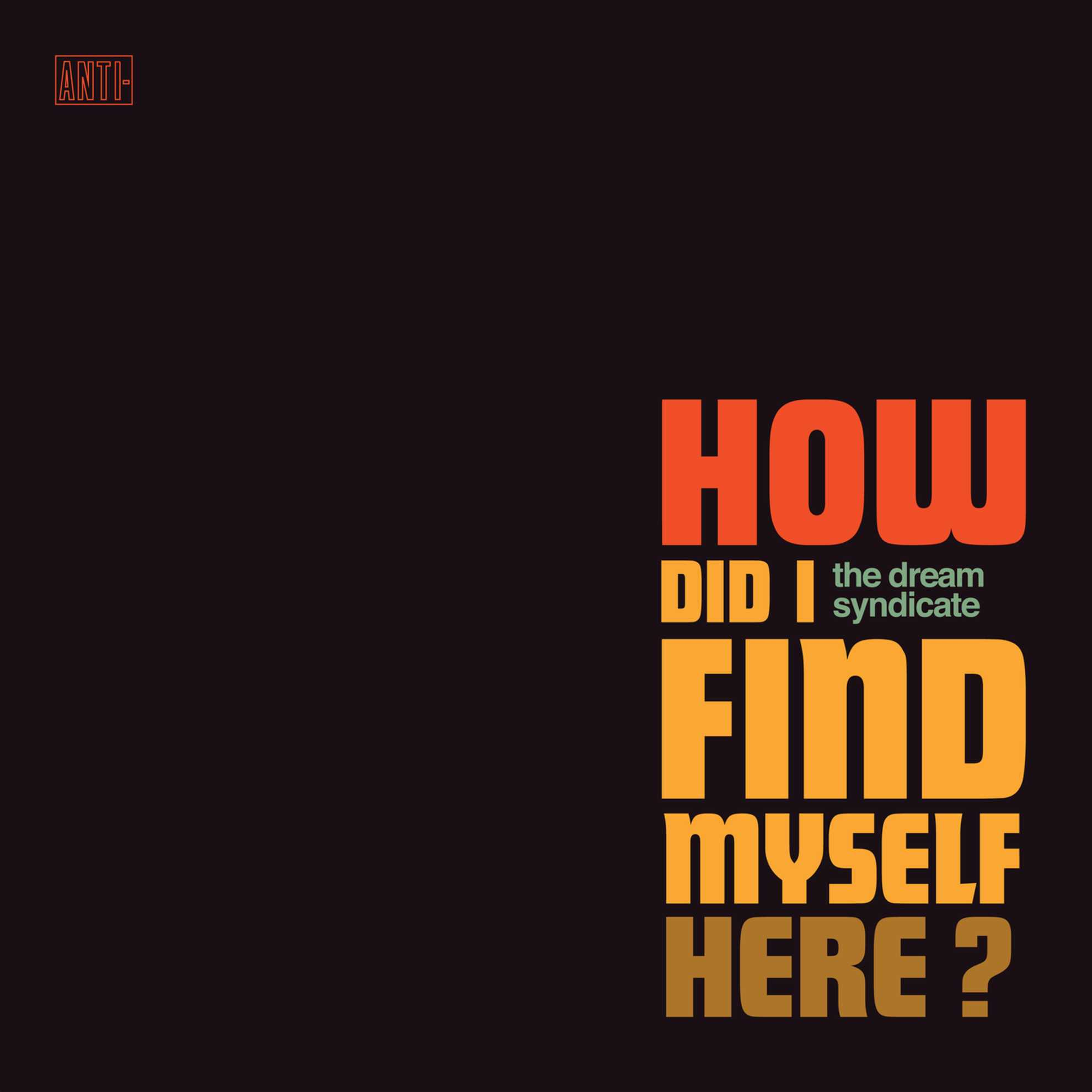 the-dream-syndicate-how-did-i-find-myself-here